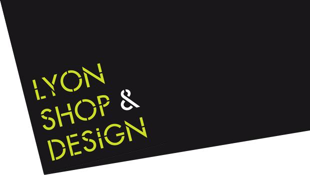 Les inscriptions pour Lyon Shop Design ont débuté