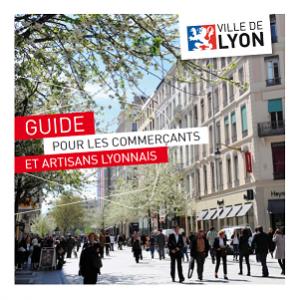 Guide en direction des commerçants et artisans de Lyon