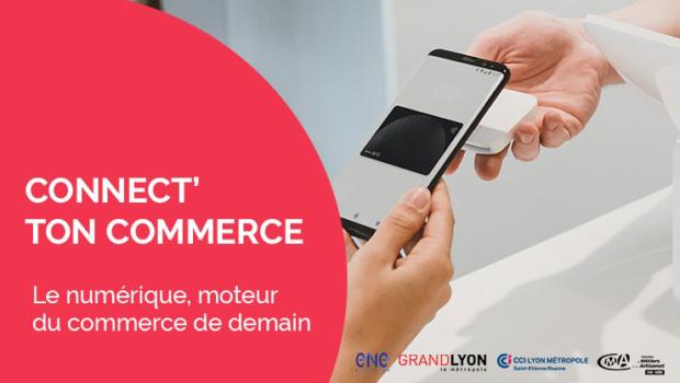 Connect' ton Commerce – Une matinée dédiée au commerce connecté pour les commerçants de la Métropole de Lyon.